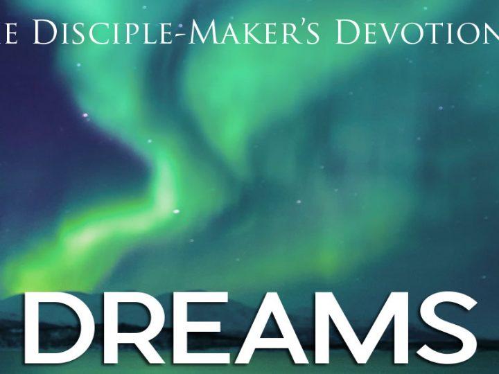 Dreams – The Disciple-Maker's Devotional