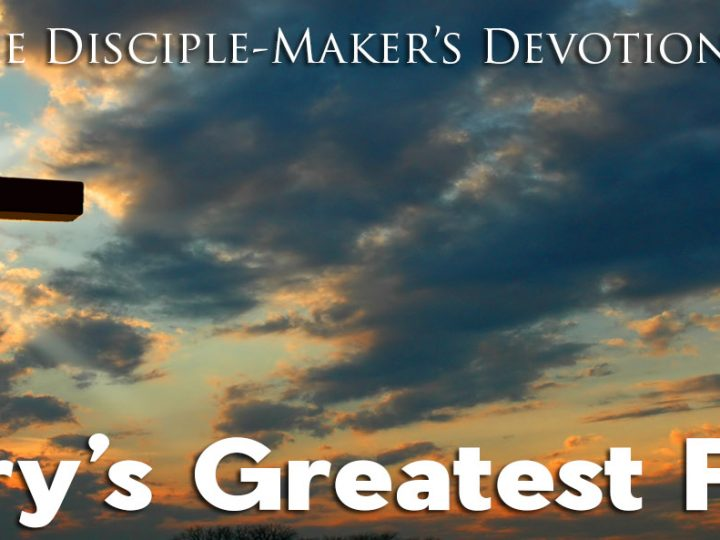 History's Greatest Friday – The Disciple-Maker's Devotional